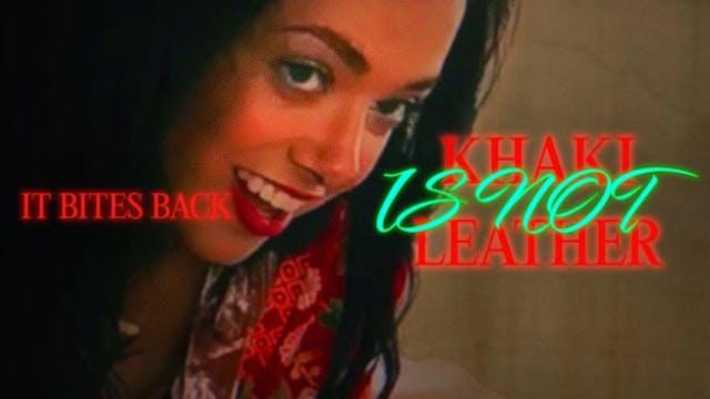 "Khaki is Not Leather | Ep. 5: ""It Bit..."