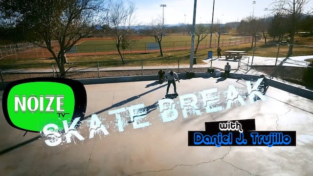 SkateBreak With Daniel J. Trujillo