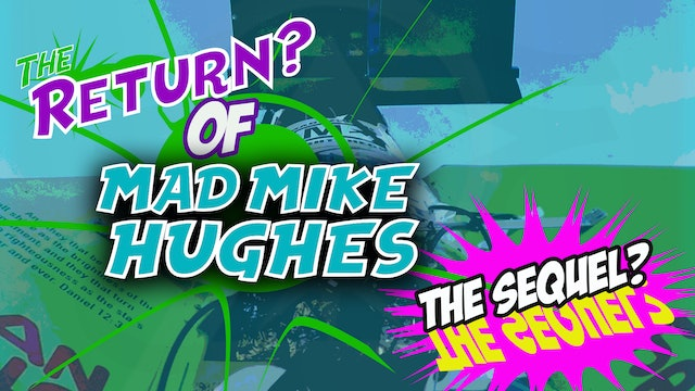The Return of Mad Mike Hughes!!!!!