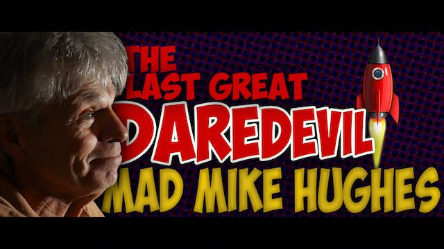 Mad Mike - The Last Great Daredevil