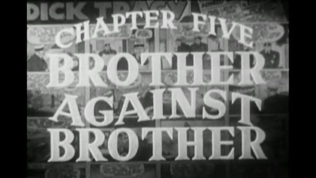 Dick Tracy Chapter 5 Brother Against ...