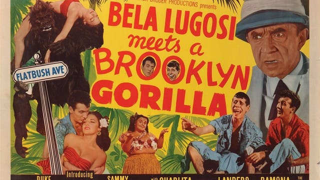 Bela Lugosi-  Meets a Brooklyn Gorilla
