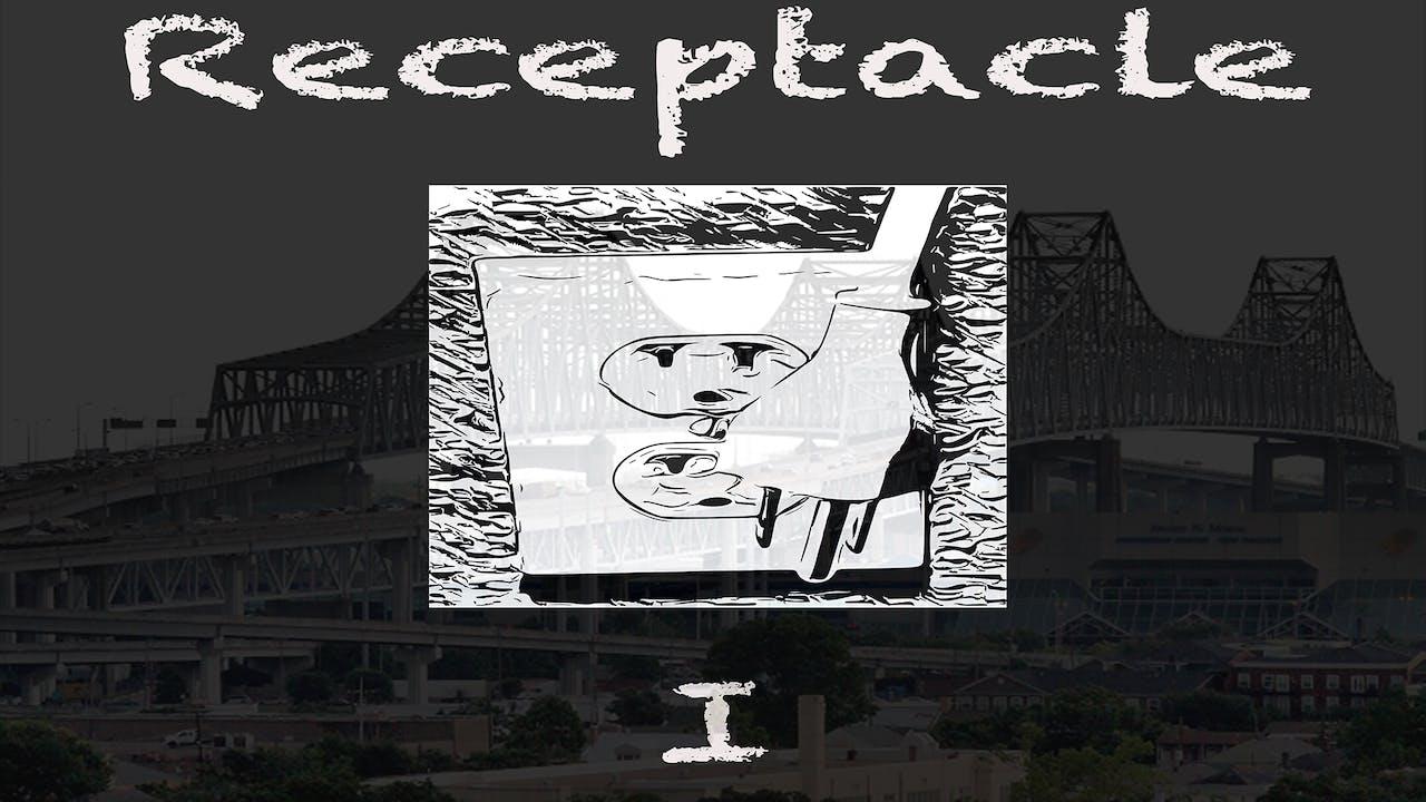 NolaUnplug: Receptacle I (PART 1)