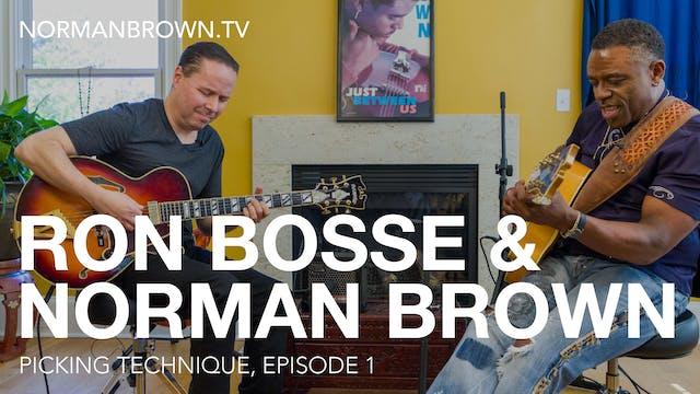 Picking Technique, Episode 1 | Ron Bosse & Norman Brown
