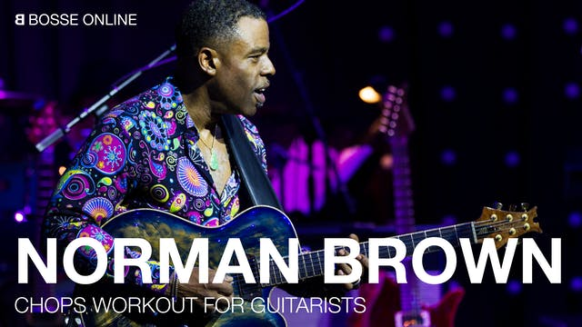 Norman Brown's Chops Workout for Guitarists