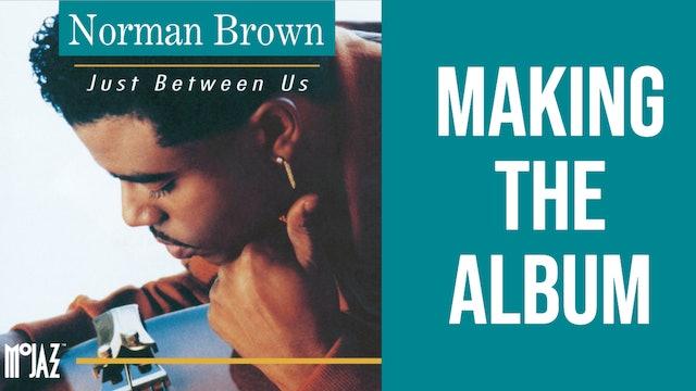 'Just Between Us' Behind The Scenes | Norman Brown