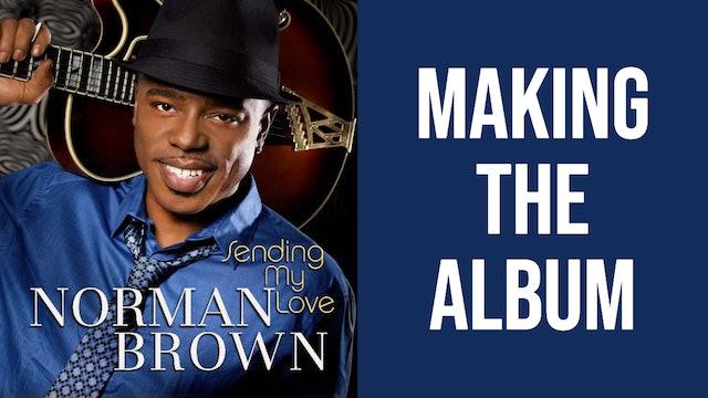 'Sending My Love EPK' Behind The Scenes | Norman Brown