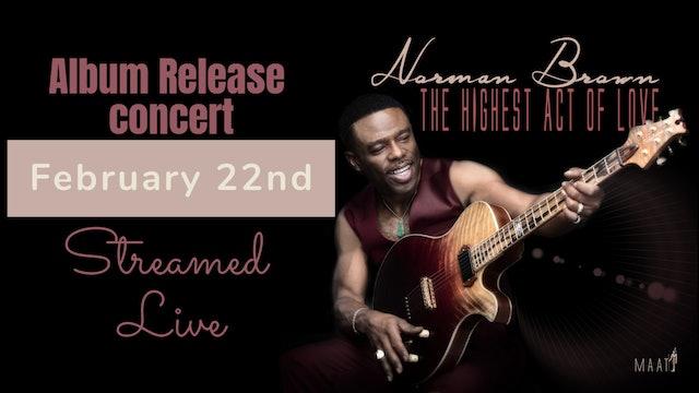 Highest Act of Love Album Release Concert | Norman Brown