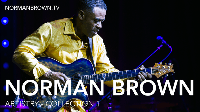 Artistry - by Norman Brown | Collection 1