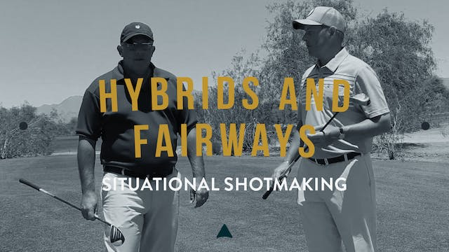 Hybrids and Fairways