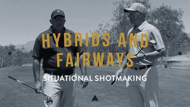 Hybrids and Fairways