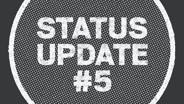 UPDATE: Status Update #5