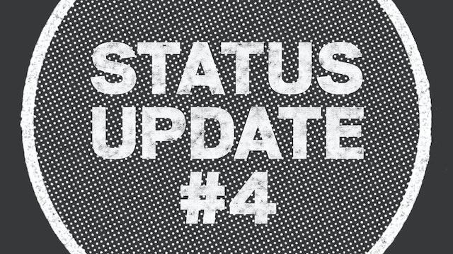 UPDATE: Status Update #4