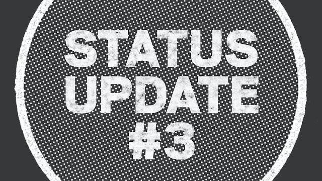 UPDATE: Status Update #3