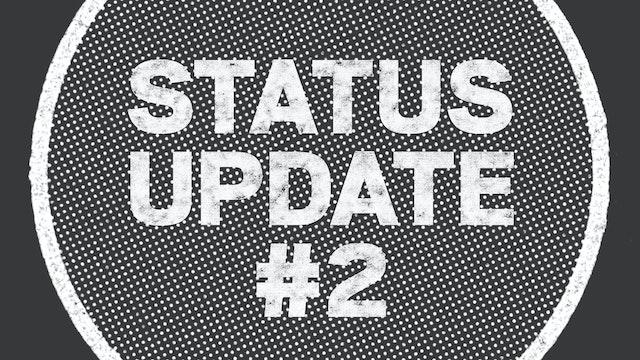 UPDATE: Status Update #2