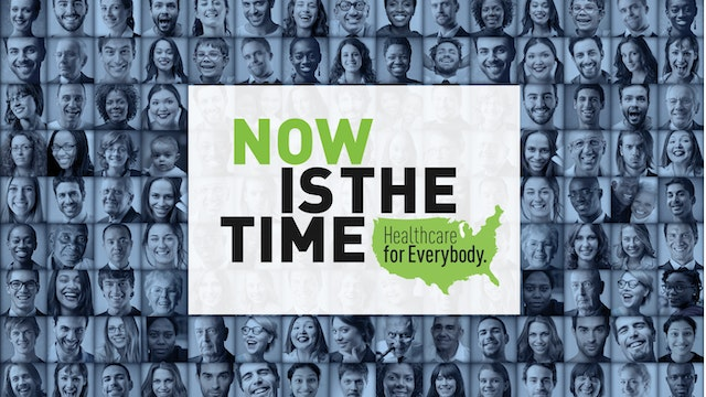 NOW IS THE TIME: Healthcare for Everybody 70 mins FEATURE  Rental