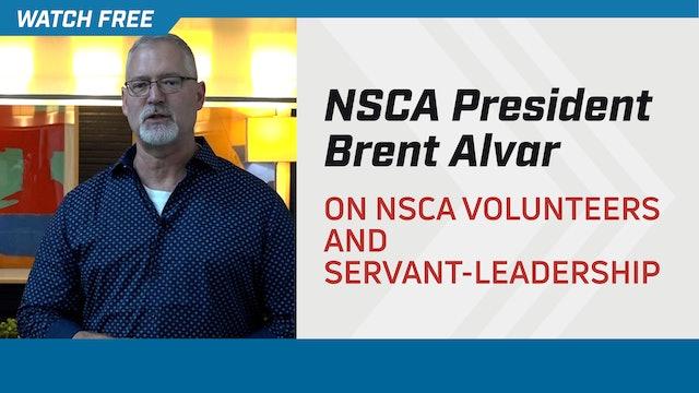 NSCA President Brent Alvar on NSCA Volunteers and Servant-Leadership