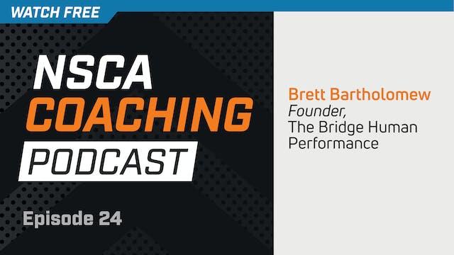 Episode 24 - Brett Bartholomew