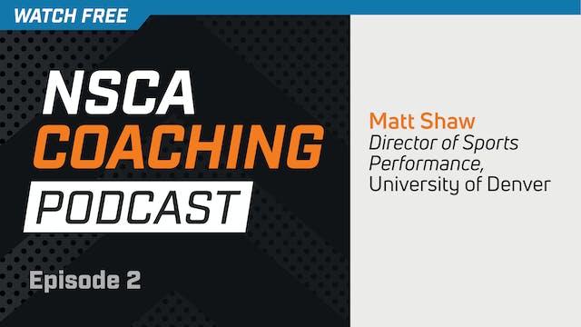 Episode 2 - Matt Shaw