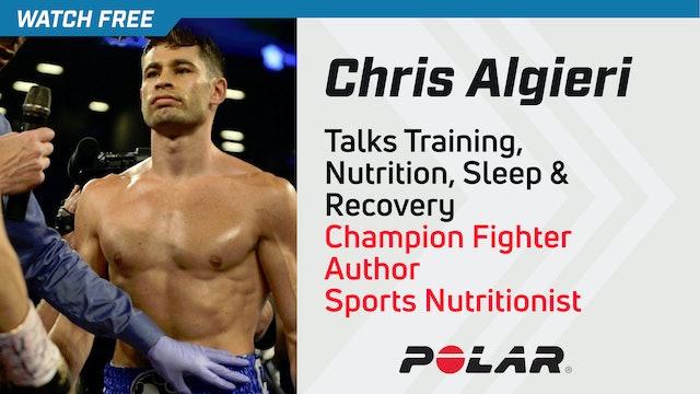 Chris Algieri Talks Training, Nutrition, Sleep & Recovery