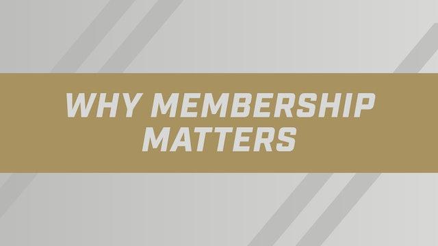 Why Membership Matters