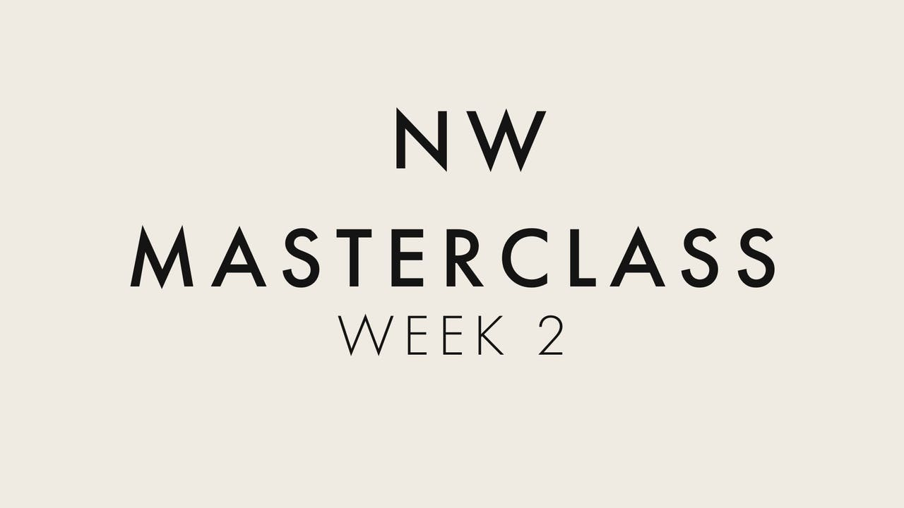 6 Week Masterclass - Week 2