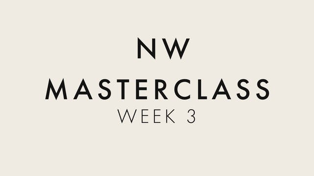 6 Week Masterclass - Week 3