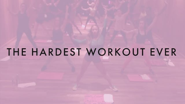 The Hardest Workout Ever