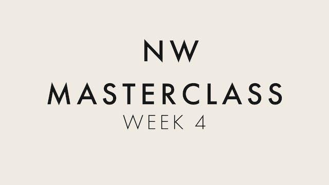 6 Week Masterclass - Week 4