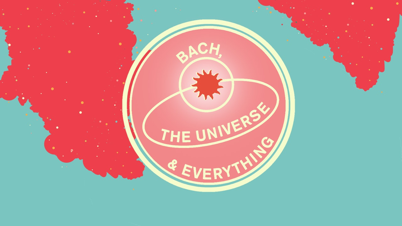 Bach, the Universe & Everything