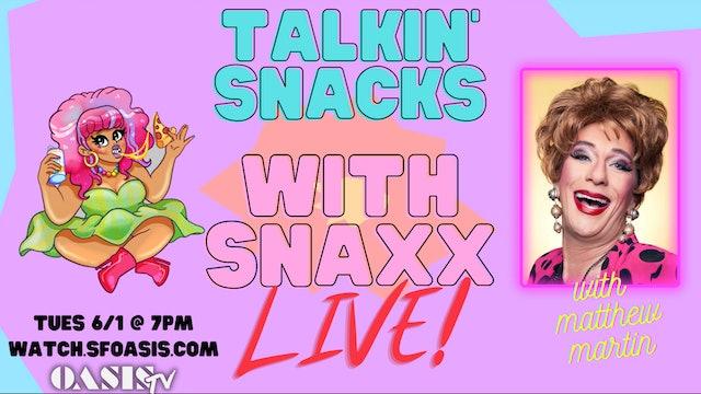 Talkin' Snacks with Snaxx- LIVE! 6/1 @7pm