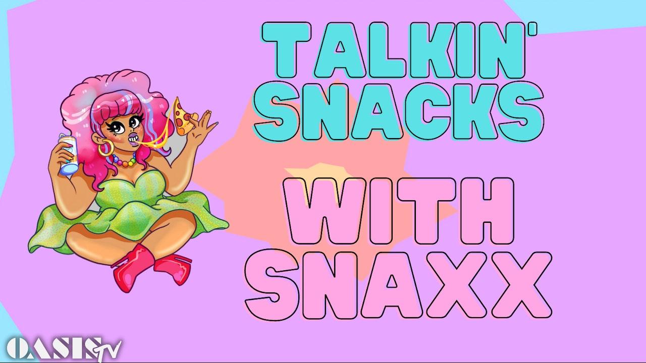 Talkin' Snacks with Snaxx