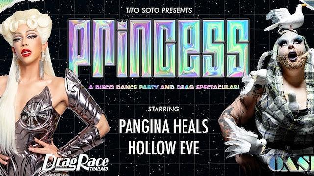PRINCESS · W/ Pangina Heals (Drag Race Thailand) + Hollow Eve