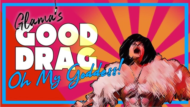 Good Drag - Oh My Goddess! - 5/21 @ 8pm