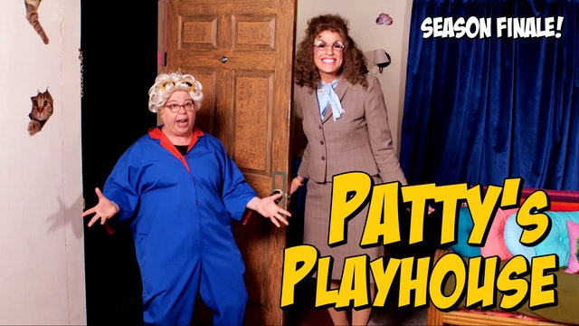 Patty's Playhouse - Revenge