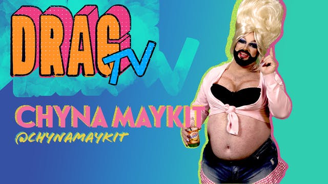Drag TV with Chyna Maykit