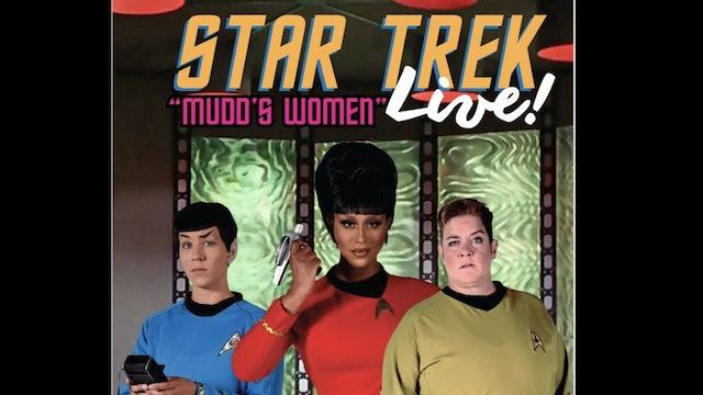 """Star Trek Live! """"Mudd's Women"""""""