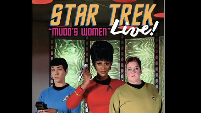 "Star Trek Live! ""Mudd's Women"""
