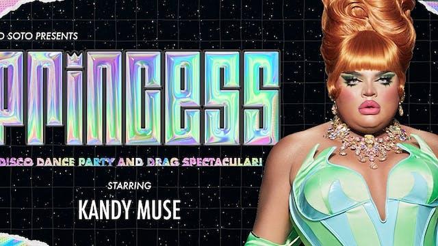 PRINCESS · W/ Kandy Muse (Drag Race S13)