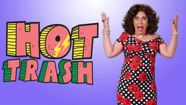 Hot Trash Episode 18: An Arm and A Le...