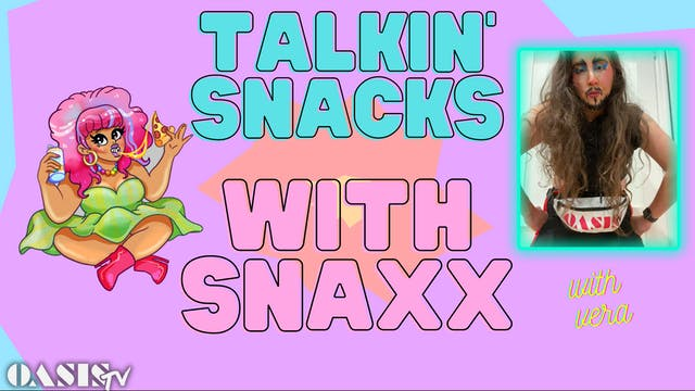 Talkin' Snacks with Snaxx - with Vera!