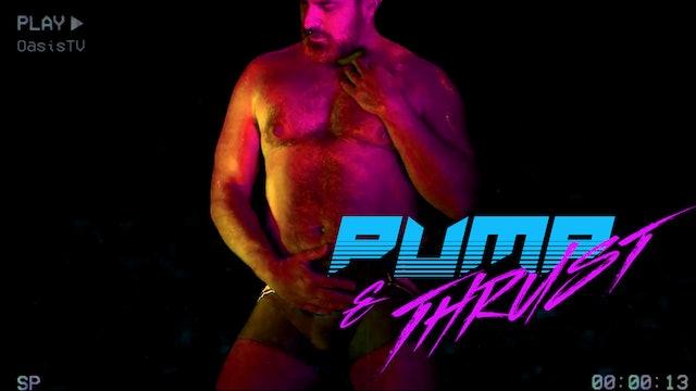 Pump N Thrust Episode 3