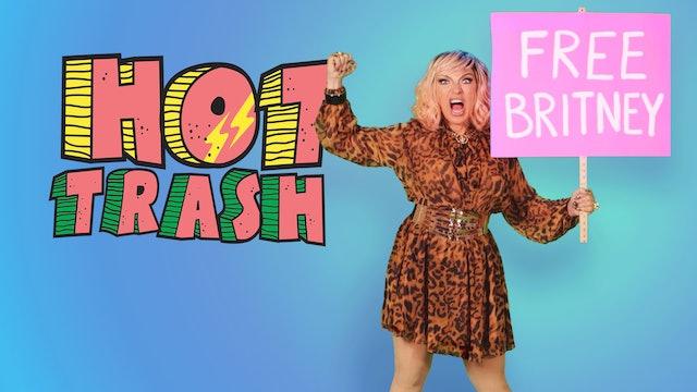 Hot Trash Episode 21: #FreeBritney