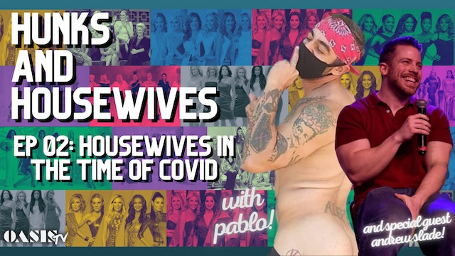 Hunks and Housewives Episode 2: Housewives in the Time of COVID