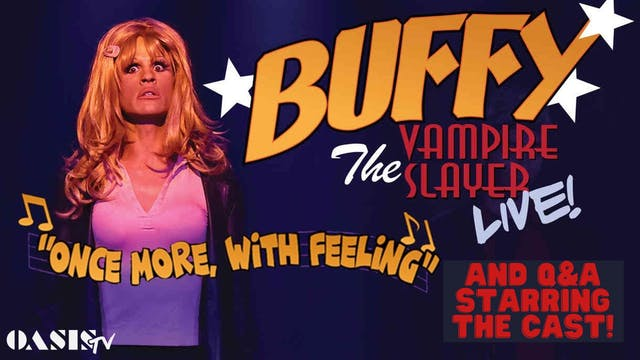 Buffy The Vampire Slayer LIVE!: Once ...