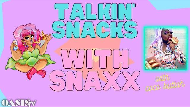 Talkin' Snacks with Snaxx - with Coco...