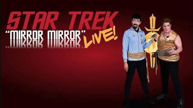 """Star Trek LIVE! """"Mirror Mirror"""""""