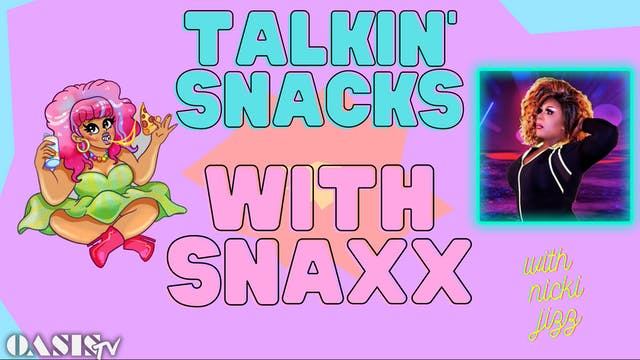 Talkin' Snacks with Snaxx - with Nick...