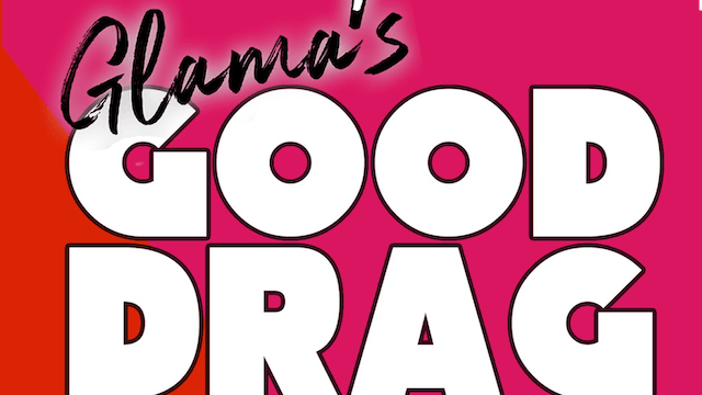 Good Drag - Let Freedom Reign! 6/18 at 8pm
