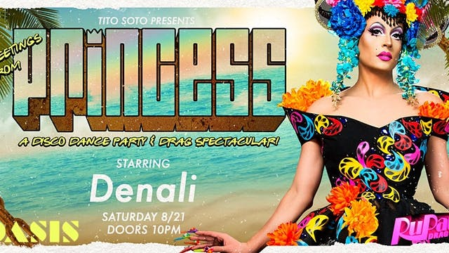PRINCESS · W/ DENALI · RuPaul's Drag ...